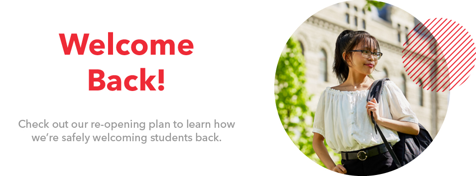 Welcome Back! Check out our re-opening plan to learn how we're safely welcoming students back